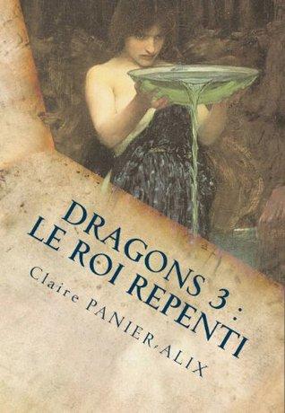 Le Roi Repenti (La Chronique Insulaire) Claire Panier-Alix
