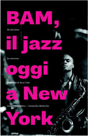 BAM, il Jazz oggi a New York Nicola Gaeta