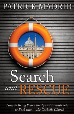 Search and Rescue  by  Patrick Madrid