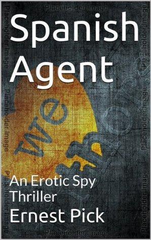 Spanish Agent Ernest Pick