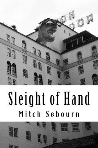 Sleight of Hand Mitch Sebourn