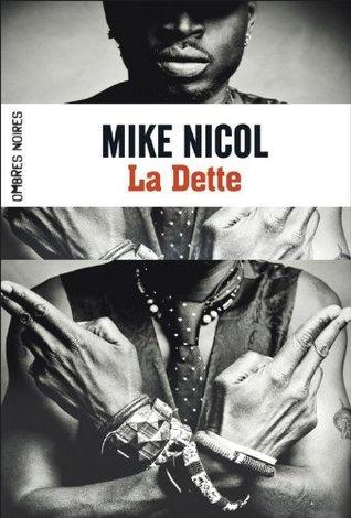 La Dette: Vengeance - Tome 1  by  Mike Nicol