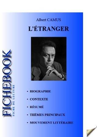 Fiche de lecture LÉtranger dAlbert Camus (complète) Les Éditions de lEbook malin