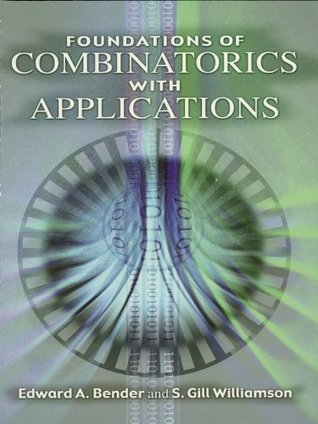 Foundations of Combinatorics with Applications (Dover Books on Mathematics)  by  Edward A. Bender
