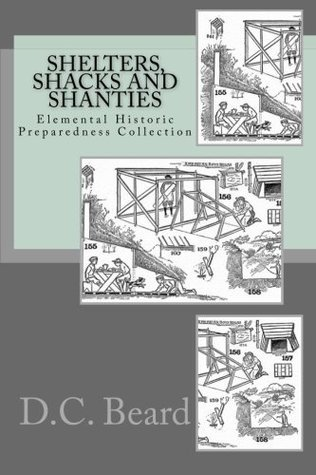 Shelters,Shacks, and Shanties  by  D.C. Beard