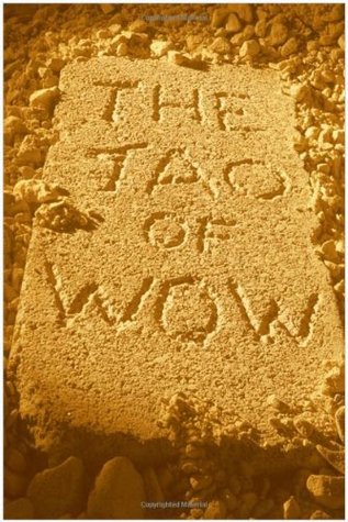 The Tao of Wow Walt F.J. Goodridge