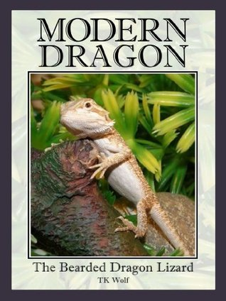 Modern Dragon: The Bearded Dragon Lizard TK Wolf