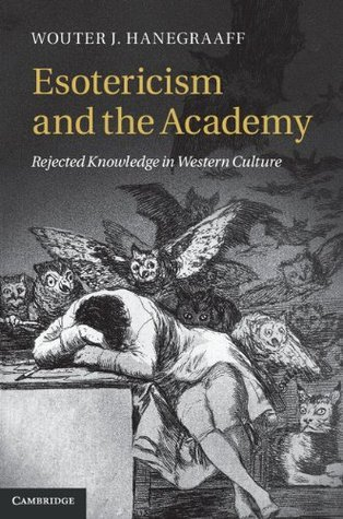Esotericism and the Academy  by  Wouter J. Hanegraaff