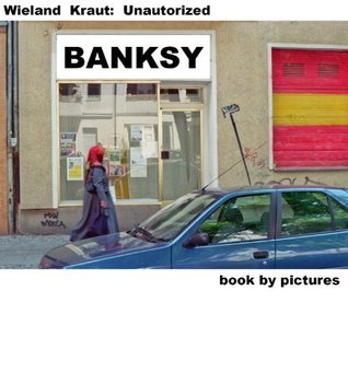 BANKSY (Book By Pictures) (German Edition) Wieland Kraut