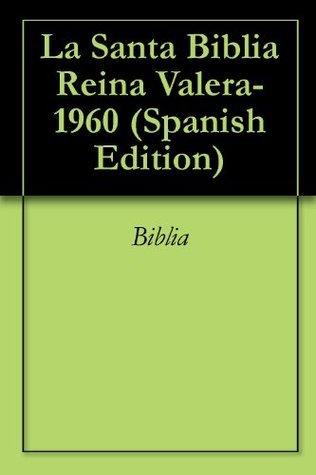 La Santa Biblia Reina Valera-1960 Anonymous
