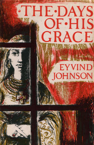 The Days of His Grace: A Novel  by  Eyvind Johnson