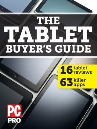 The Tablet Buyers Guide  by  PC Pro
