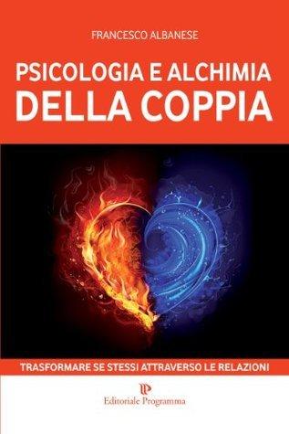 Psicologia e alchimia della coppia  by  Francesco Albanese