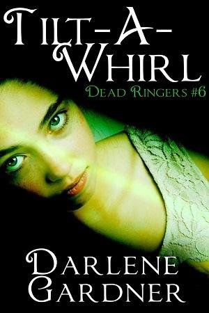 Tilt-A-Whirl (Dead Ringers, #6) Darlene Gardner