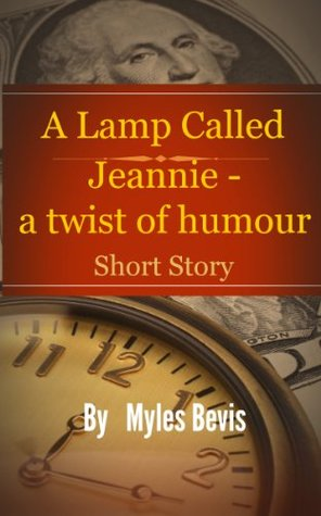 A Lamp Called Jeannie - A Twist Of Humour  by  Myles Bevis
