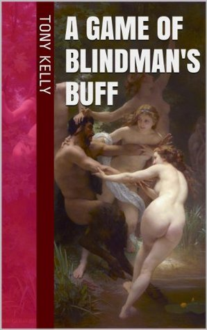 A Game of Blindmans Buff  by  Tony Kelly