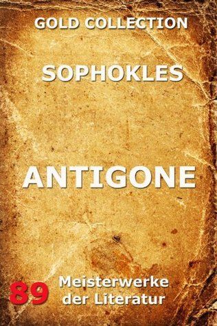 Antigone: Erweiterte Ausgabe Sophocles