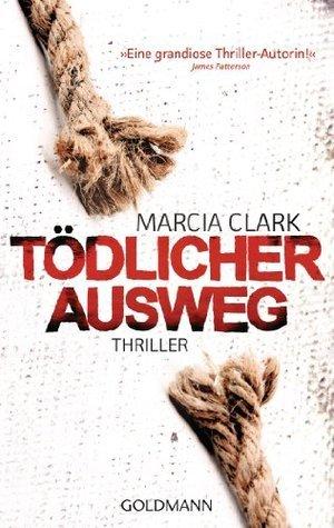 Tödlicher Ausweg: Thriller  by  Marcia Clark