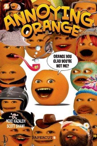 Annoying Orange #2: Orange You Glad Youre Not Me? (Annoying Orange Graphic Novels) Scott Shaw!