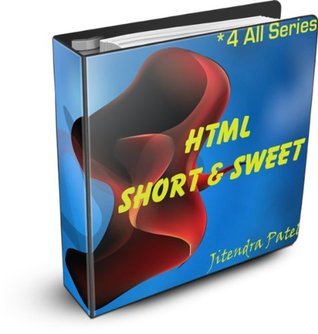 HTML Short & Sweet (*4 All Series)  by  Jitendra Patel