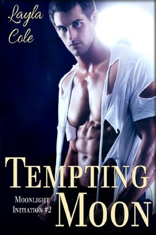 Tempting Moon (Gay Werewolves) (Moonlight Initiation #2) Layla Cole
