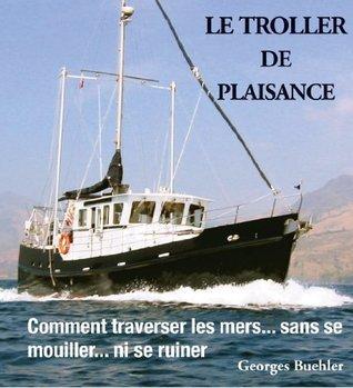 Le livre du Troller  by  Georges Buehler