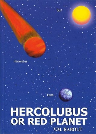 Hercólubus or Red Planet  by  V.M. Rabolu