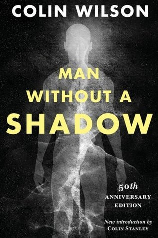 Man Without a Shadow Colin Wilson