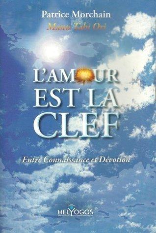 LAMOUR EST LA CLEF  by  Patrice Morchain