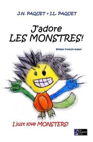 Jadore LES MONSTRES ! (Bilingue Francais-Anglais) (Jadore !)  by  J.N. PAQUET