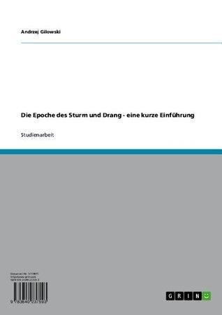 Die Epoche des Sturm und Drang - eine kurze Einführung Andrzej Gilowski