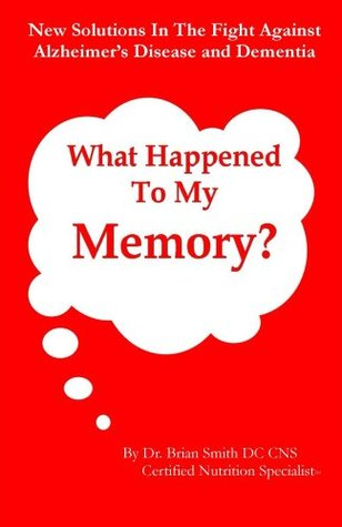 What Happened To My Memory? Brian Smith