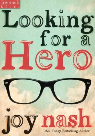 Looking for a Hero  by  Joy Nash