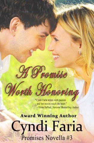 A Promise Worth Honoring (Promises Collection #3)  by  Cyndi Faria