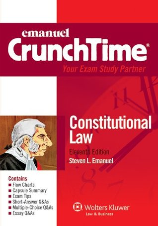 CrunchTime: Constitutional Law, Eleventh Edition  by  Steven L. Emanuel