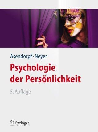 Psychologie der Persönlichkeit (Springer-Lehrbuch)  by  Jens B. Asendorpf