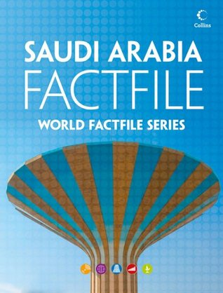 Saudi Arabia Factfile: An encyclopaedia of everything you need to know about Saudi Arabia, for teachers, students and travellers  by  Collins Publishers
