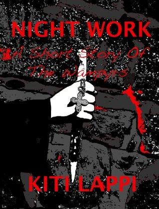 Night Work - A Short Horror Story Kiti Lappi
