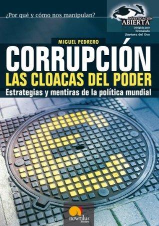 Corrupción, las cloacas del poder (Investigación Abierta)  by  Miguel Pedrero