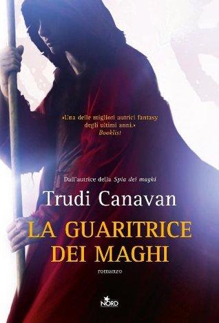 La guaritrice dei maghi (La saga dei maghi - La trilogia di Lorkin, #2)  by  Trudi Canavan
