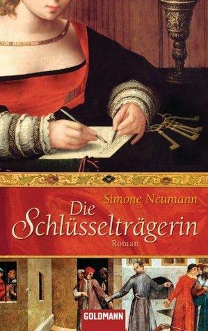 Die Schlüsselträgerin: Roman  by  Simone Neumann
