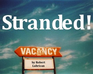 Stranded  by  Robert Lubrican