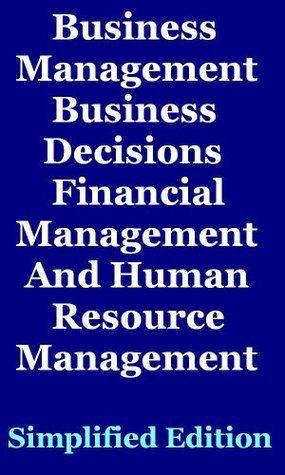 Learn Business Management And Financial Fast: A Simplified Business Management And Financial Management Edition  by  Hesbon R.M
