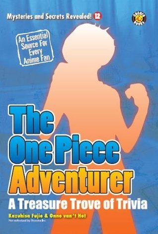 The One Piece Adventurer: A Treasure Trove of Trivia  by  DH Publishing