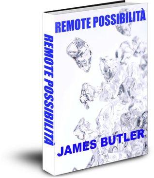 REMOTE POSSIBILITÀ  by  James Butler