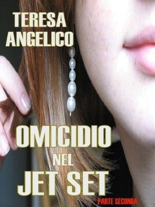 Parte Seconda - Omicidio nel Jet Set Teresa Angelico