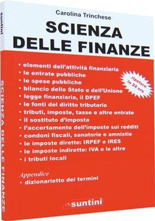 Scienza delle Finanze (suntini)  by  Carolina Trinchese