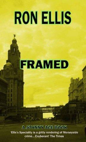 Framed (Johnny Ace crime novels)  by  Ron Ellis