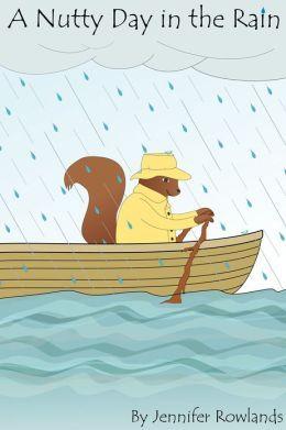 A Nutty Day in the Rain Jennifer Rowlands