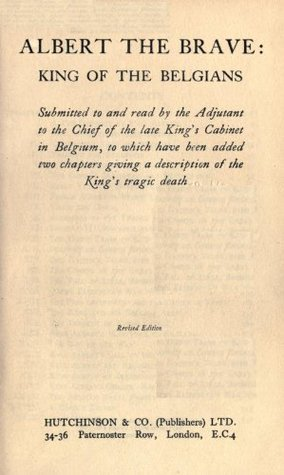 Albert the Brave, King of the Belgians  by  Netley Lucas